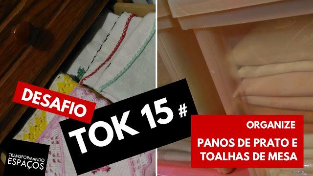 Organize panos de prato e toalhas de mesa! - Tok 15 | Desafio 52 toks de organização e decor