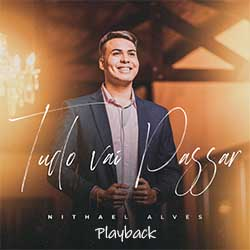 Baixar Música Gospel Tudo Vai Passar (Playback) - Nithael Alves Mp3