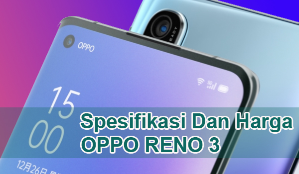 Berbekal Chipset Snapdragon 756GB, Ini Spesifikasi Dan Harga Oppo Reno 3 Pro