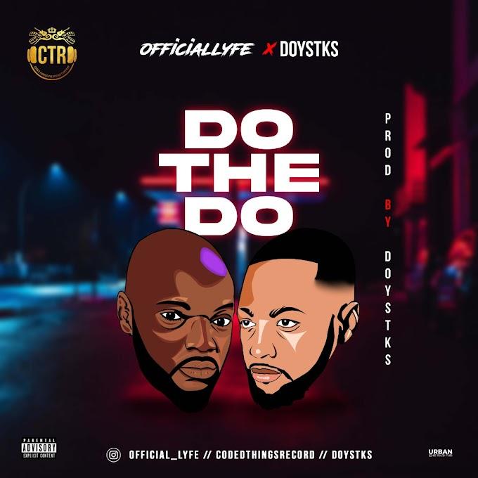 Music: Officiallyfe X Doystks - Do The Do