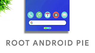 How To Root Android 9 Pie