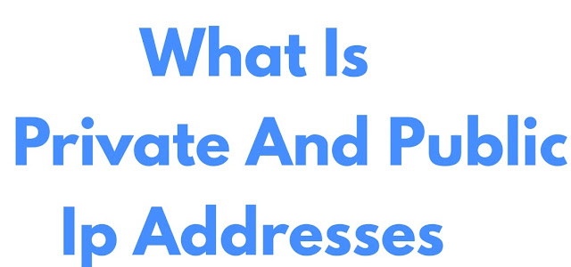 What Is Private And Public Ip Addresses