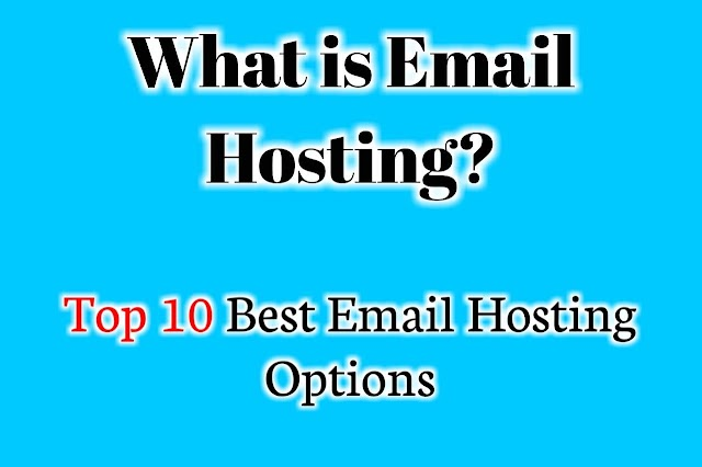 What is Email Hosting? Top 10 Best Email Hostings