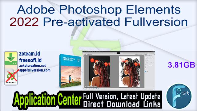 Adobe Photoshop Elements 2022 Pre-activated Fullversion