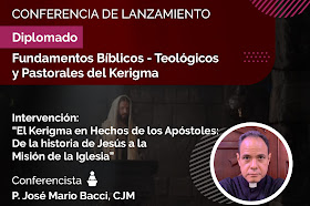 Conferencia Inaugural – Diplomado Fundamentos Bíblicos – P. José Mario Bacci, CJM
