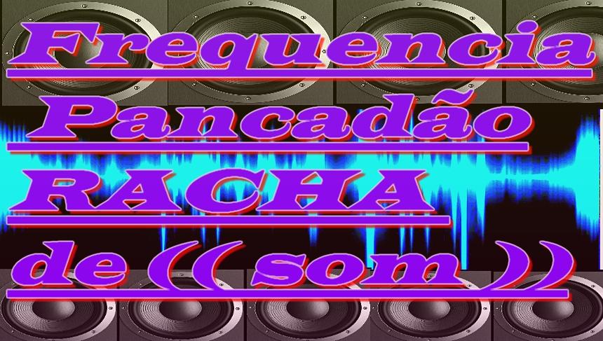 Frequencia para Pancadao 3