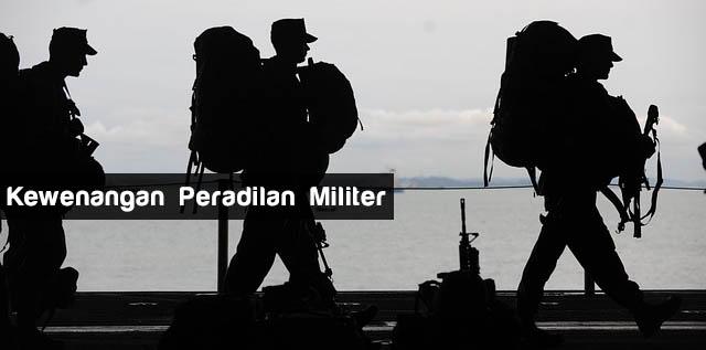 Kewenangan Peradilan Militer