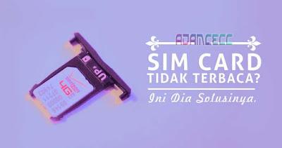 cara mengatasi kartu sim tidak terbaca pada hp android Cara Mengatasi Sinyal HP Hilang Karena Kartu SIM Tidak Terbaca