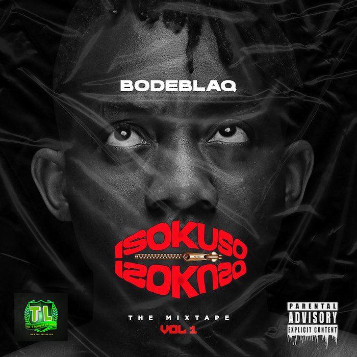 FULL EP Bode Blaq – Isokuso Vol.1 teelamford