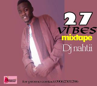 Dj_nahtii - 27 vibes mixtape