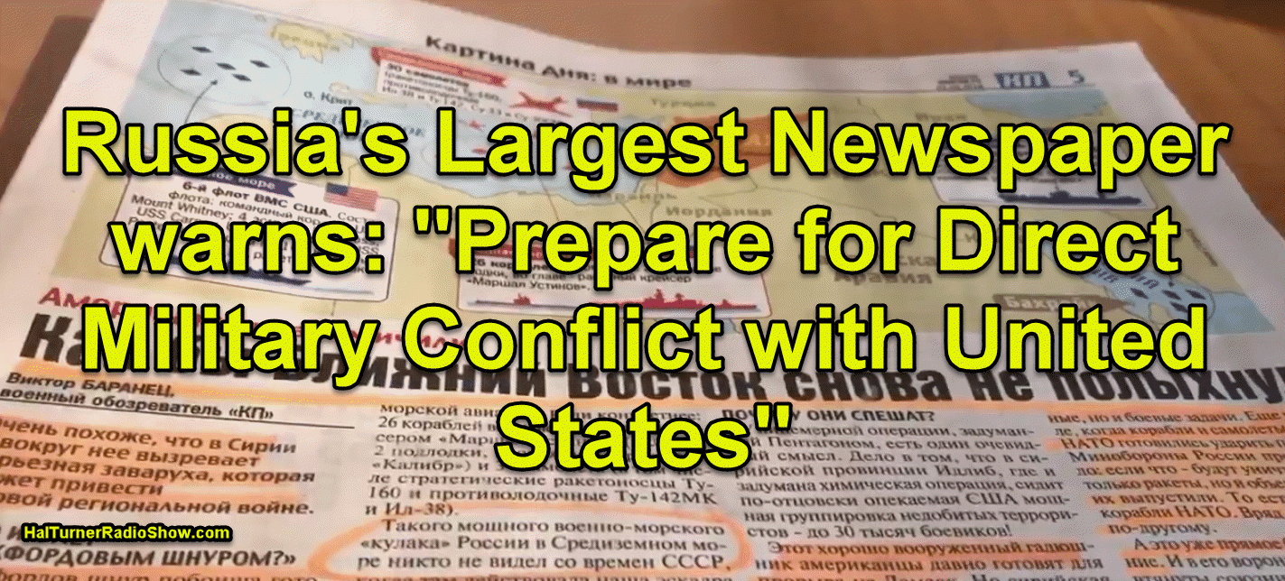 russia s largest newspaper warns citizens direct military confrontation coming with united states