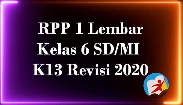 RPP 1 Lembar Kelas 6 SD/MI K13 Revisi 2020