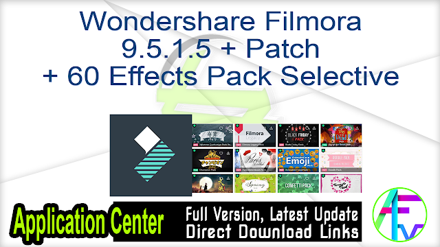 Wondershare Filmora 9.5.1.5 + Patch + 60 Effects Pack Selective