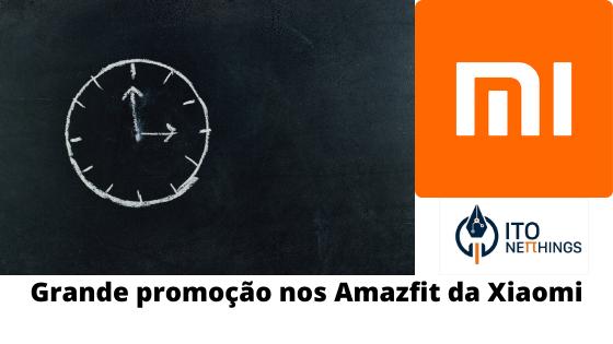 Grande promoção nos Amazfit da Xiaomi