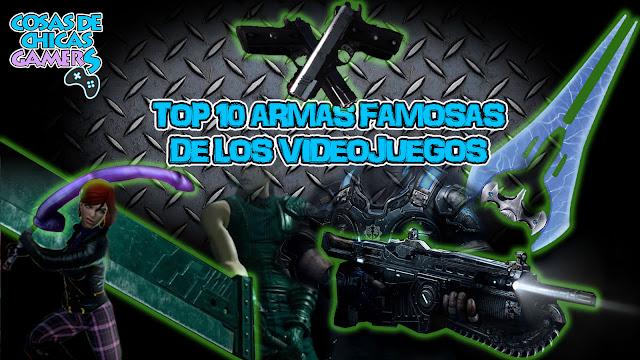 top 10 armas famosas de videojuegos