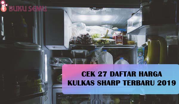 Cek 27 Daftar Harga Kulkas SHARP Terbaru 2019, bukusemu, kulkas 2 pintu, kulkas anti mainstream