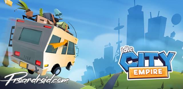تحميل لعبة الاستراتيجية Idle City Empire النسخة المهكرة للاجهزة الاندرويد باخر تحديث مجانا