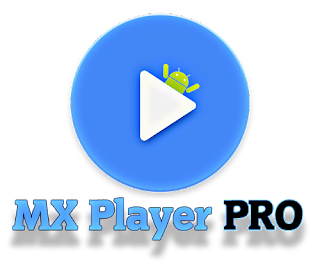 MX Player Pro v1.9.24 Latest Full Unlocked Version Download Now