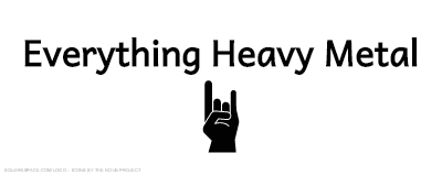 Everything Heavy Metal