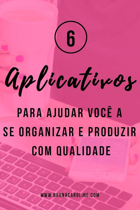 6 aplicativos para ajudar na organização e produtividade