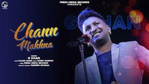 Chann Makhna Lyrics – G Khan