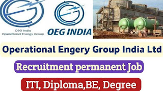 Operational Energy Group India Limited Power Plant Recruitment For ITI, Diploma, BE and B-Tech Candidates On Engineers & Technician Post