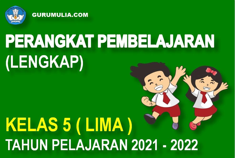 Perangkat Pembelajaran Lengkap Sd Kelas 5 Kurikulum 2013 Tahun Pelajaran 2021 2022 Guru Mulia