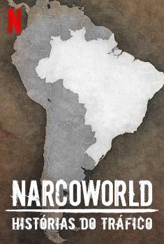 NarcoWorld: Histórias do Tráfico 1ª Temporada