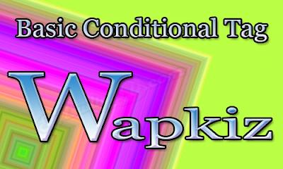 Wapkiz Basic Condional Tag