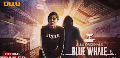 Blue Whale Ullu Web Series (2021) Cast, Release Date & How To Watch
