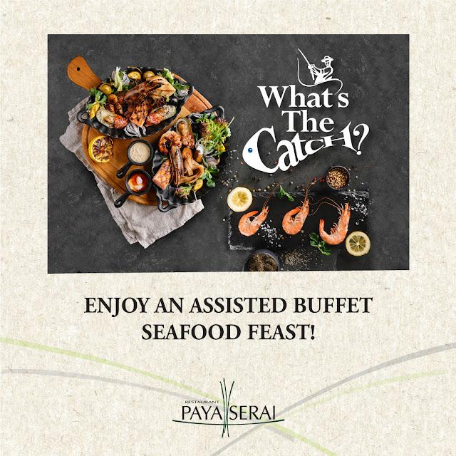 Hilton Petaling Jaya Presents What's the Catch at Paya Serai All-Day Dining Restaurant