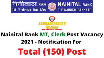 Free Job Alert: Nainital Bank MT, Clerk Post Vacancy 2021 - Notification For Total (150) Post