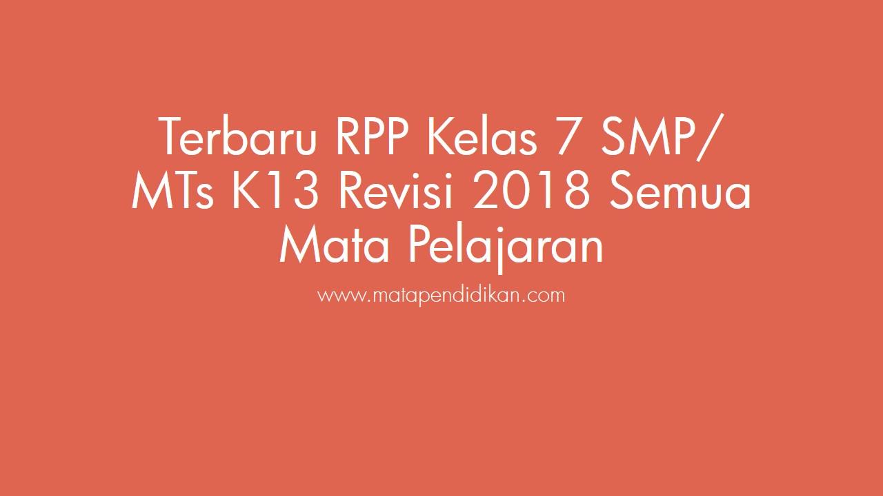 Terbaru RPP Kelas 7 SMP/ MTs K13 Revisi 2018 Semua Mata Pelajaran