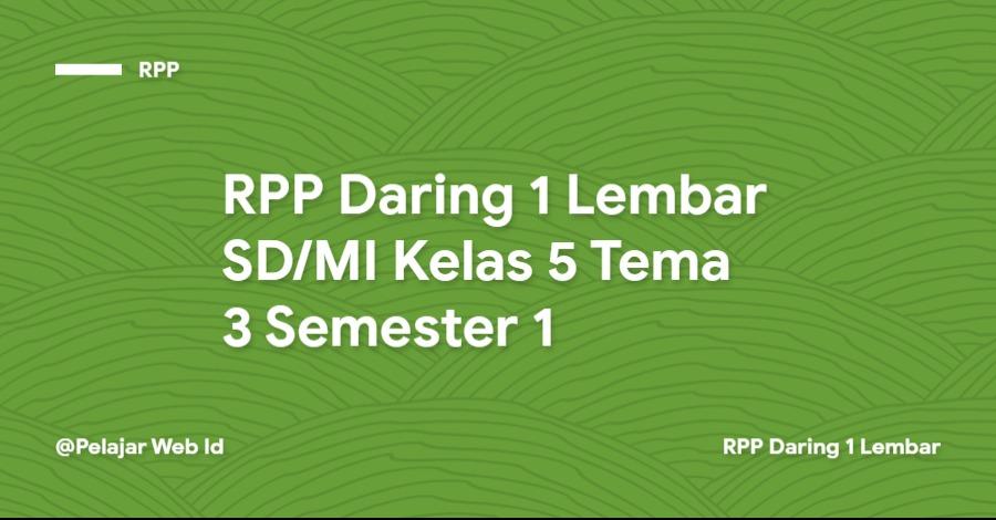 Download RPP Daring 1 Lembar SD/MI Kelas 5 Tema 3 Semester 1