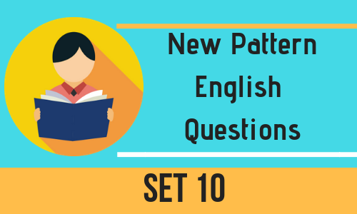 New Pattern English Questions - Set 10