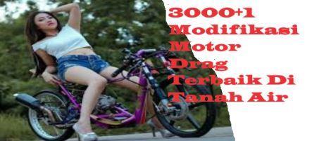 3000+1 Modifikasi Motor Drag Terbaik Di Tanah Air