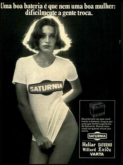 Campanha da Bateria Saturnia que compara a qualidade do produto com uma 'boa mulher'