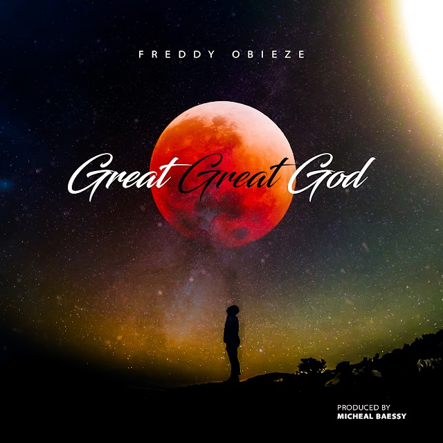 Freddy Obieze – Great Great God