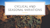 Seasonal variations and cyclical variations
