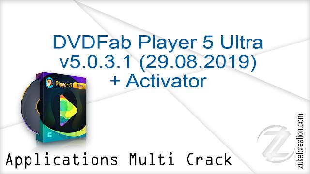 DVDFab Player 5 Ultra v5.0.3.1 (29.08.2019) + Activator