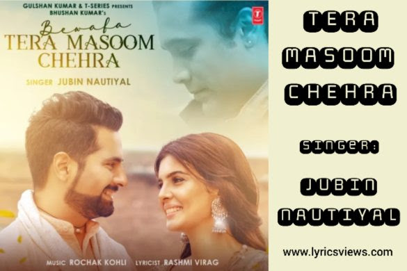 Tera Masoom Chehra Lyrics