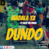 AUDIO l Mabala Tz Ft Mzee Wa Bwax - DUNDO l Download