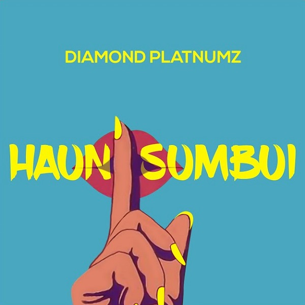 Diamond Platnumz – Haunisumbui #Arewapublisize