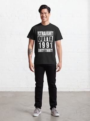 Straight Outta 1991 Dirty 30 Funny 30th Birthday 2021 Gift Classic T-Shirt