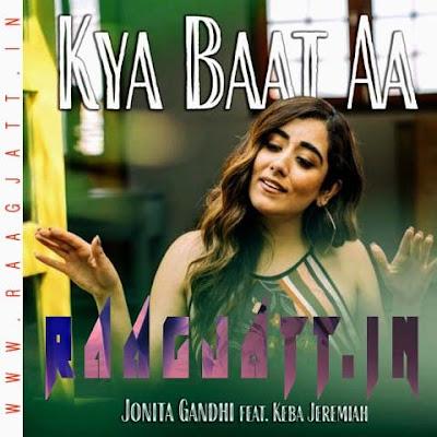 Kya Baat Ay by Jonita Gandhi lyrics