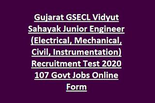 Gujarat GSECL Vidyut Sahayak Junior Engineer (Electrical, Mechanical, Civil, Instrumentation) Recruitment Test 2020 107 Govt Jobs Online Form