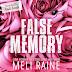 Book Blitz - Excerpt & Giveaway - False Memory by Meli Raine