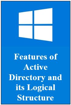 Features of Active Directory and its Logical Structure