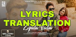 Zyada Vadia Lyrics in English | With Translation | – Nishawn Bhullar