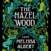 The Hazel Wood Volume 1 and 2 by Melissa Albert